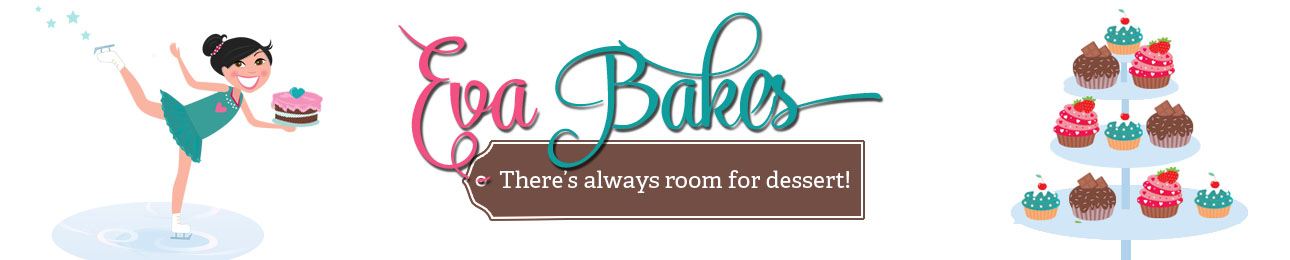 Eva Bakes - There&#39;s always room for dessert!