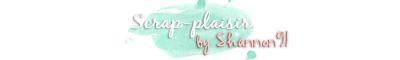 Scrap Plaisir : le scrap de shannon91