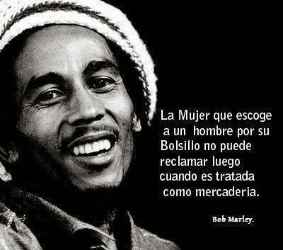 Bob Marley Frases | Sobre Las Mujeres