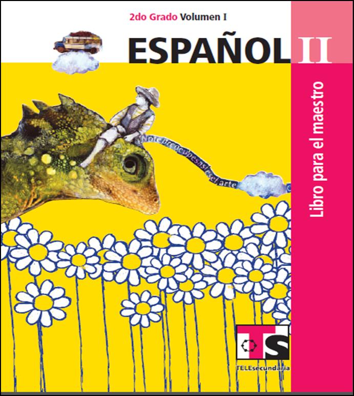 Libro de Español para el maestro de Segundo de Secundaria Volumen I