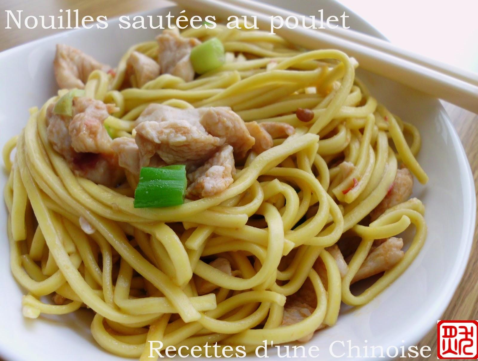 recettes d une chinoise nouilles chinoises saut 233 es au poulet 鸡肉炒面 jīr 242 u chǎomi 224 n