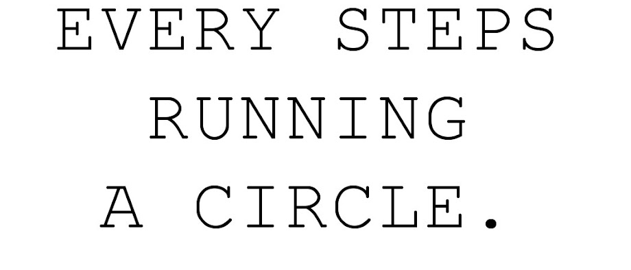 Every Steps Running a Circle