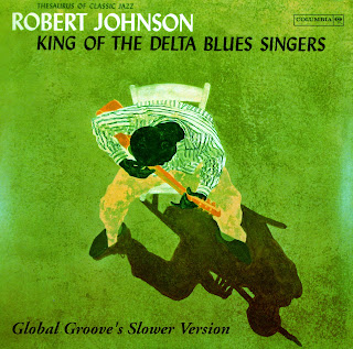 Robert Johnson\'s \'King of the DeltaBlues Singers, vols. 1&2in a slower version