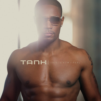 Chronique // Tank – This Is How I Feel