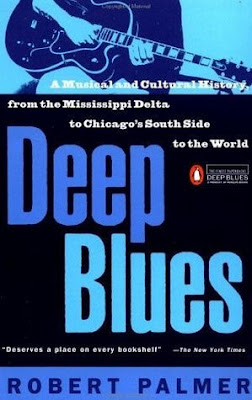 Deep_Blues,Robert_Palmer,Robert_Johnson,Muddy_Waters,Sonny_Boy_Williamson,John_Lee_Hooker,psychedelic-rocknroll,book