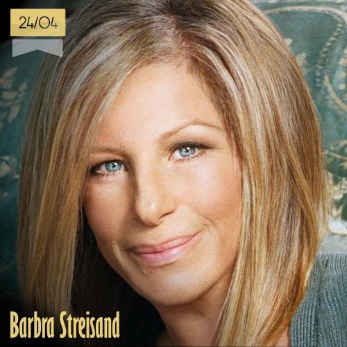 24 de abril | Barbra Streisand - @BarbraStreisand | Info + vídeos
