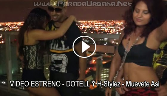 VIDEO - DOTELL Y H-Stylez - Muevete Asi
