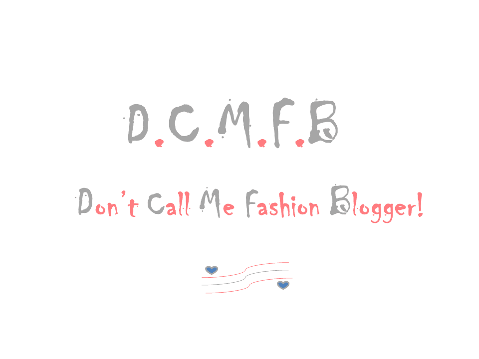 Don't Call Me Fashion Blogger!