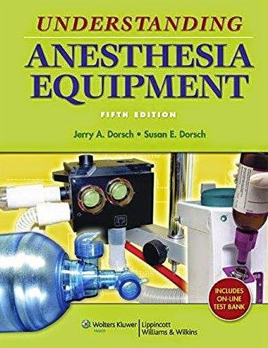 UNDERSTANDING ANESTHESIA EQUIPMENT-Free medical books