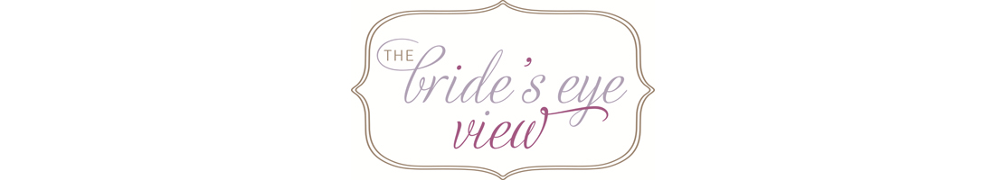 The Brides Eye View