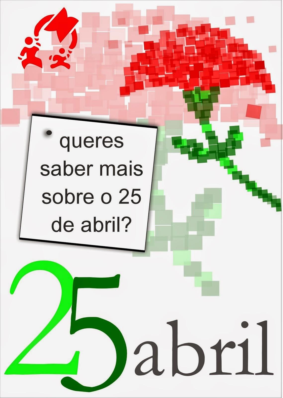 Queres saber mais sobre o 25 de abril?