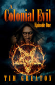 A Colonial Evil. Episode One is FREE everywhere!