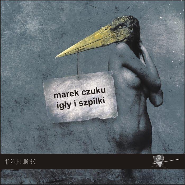 """""""Igły i szpilki"""" Marek Czuku"""