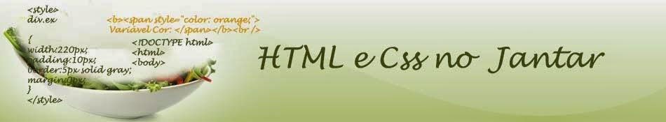 HTML e CSS no Jantar