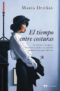 El tiempo entre costuras (María Dueñas).