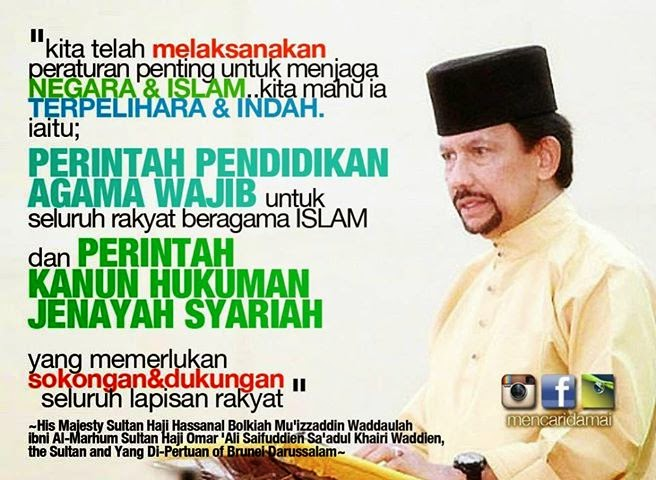 CONGRAT! AL SULTAN OF BRUNEI IMPLEMENTS HUDUD TODAY( May 1st 2014 ) MAY AL KHALIQ BLESS U N BRUNEI