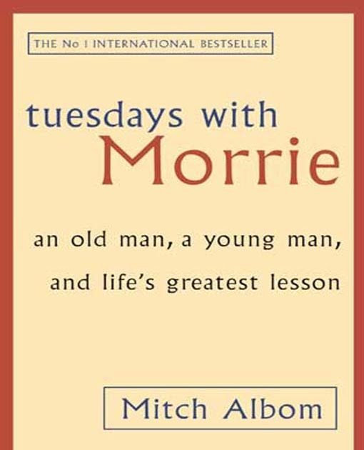 the life lessons learnt by mitch aldom in tuesdays with morrie by mitch albom Tuesdays with morrie, written by mitch albom is a story of the love between a man and his college professor, morrie schwartz this true story captures the compassion and wisdom of a man who only knew good in his heart.