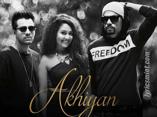 Akhiyan by Bohemia, Neha Kakkar and Tony Kakkar
