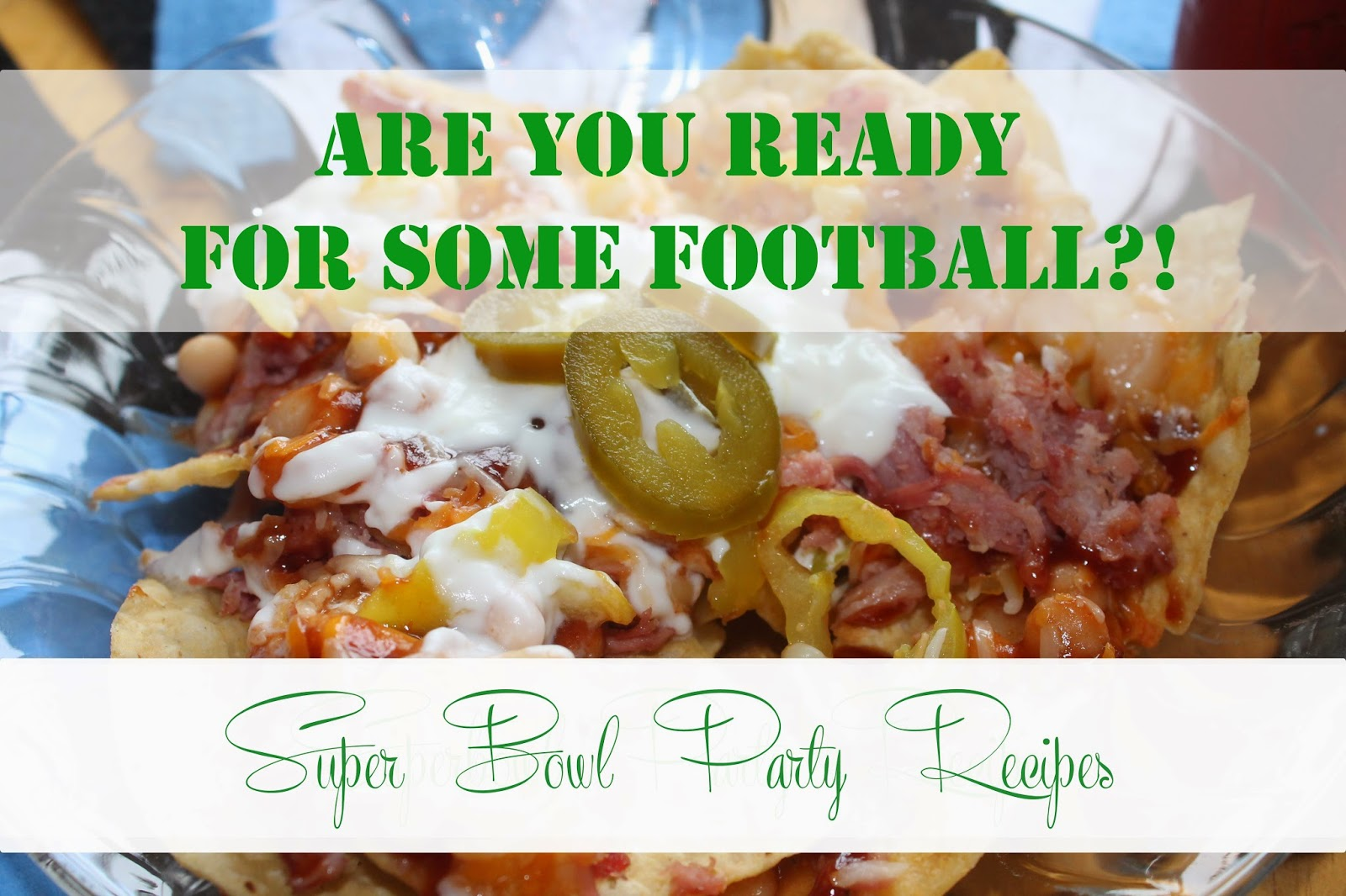 super bowl party recipes, the altered past blog