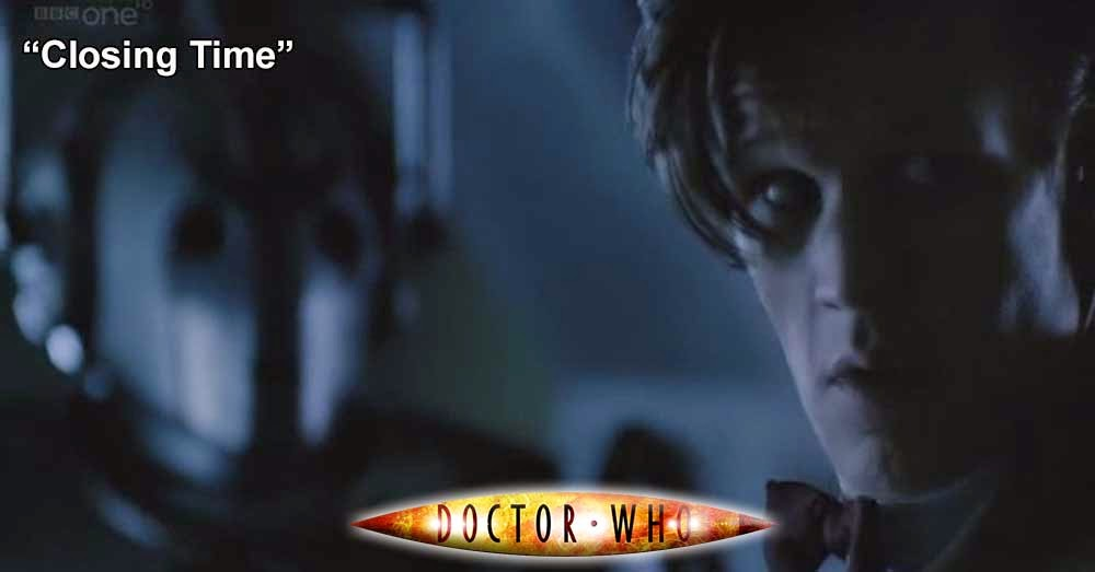 Doctor Who 223: Closing Time