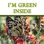 I'm Green Inside!