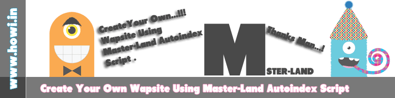 Create Your Own Wapsite Using Master-Land Autoindex Script