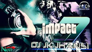 Impect-Vol.07-DJ-JK-Jhansi