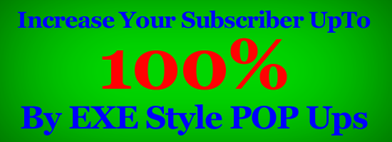 EXE Style POP UPs: Increase Your Subscriber