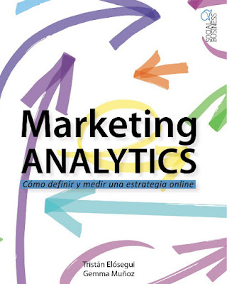 LIBRO - Marketing Analytics  Cómo definir y medir una estretegia online  Tristán Elósegui & Gemma Muñoz  (Anaya Multimedia - 11 Junio 2015)  MARKETING - VENTAS - EMPRESA - INTERNET  Edición papel & ebook kindle | Comprar en Amazon