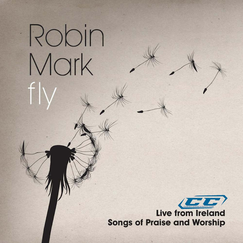 Robin Mark - Fly Live from Ireland 2011 English Christian Album
