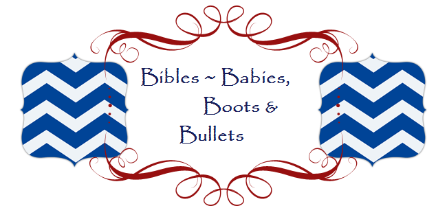 Bibles, Babies, Boots and Bullets