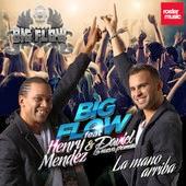 Big Flow - La Mano Arriba (feat. Henry Mendez & Daviel)