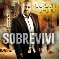 Gerson Rufino - Sobrevivi 2014