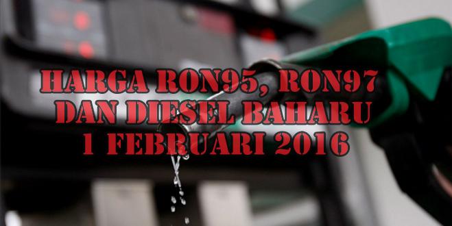 Harga Baru Petrol Ron95, Ron97 dan Diesel 1 Februari 2016