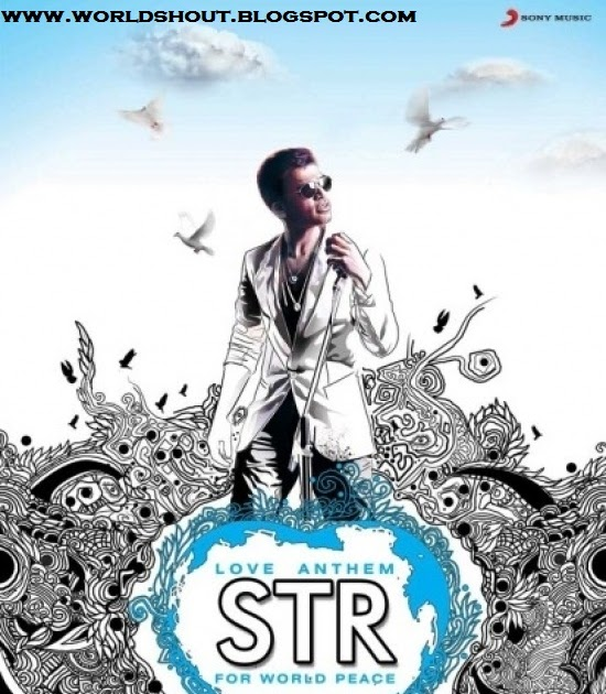 Sheh Song Mp3 Download By Singa: Simbu We Also Need Is Love Anthem For World Peace Download