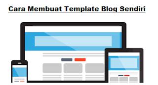 cara mudah membuat template blog sendiri
