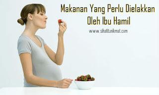 makanan yang mesti dielakkan oleh ibu hamil