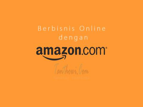 Berbisnis Online dengan Amazon
