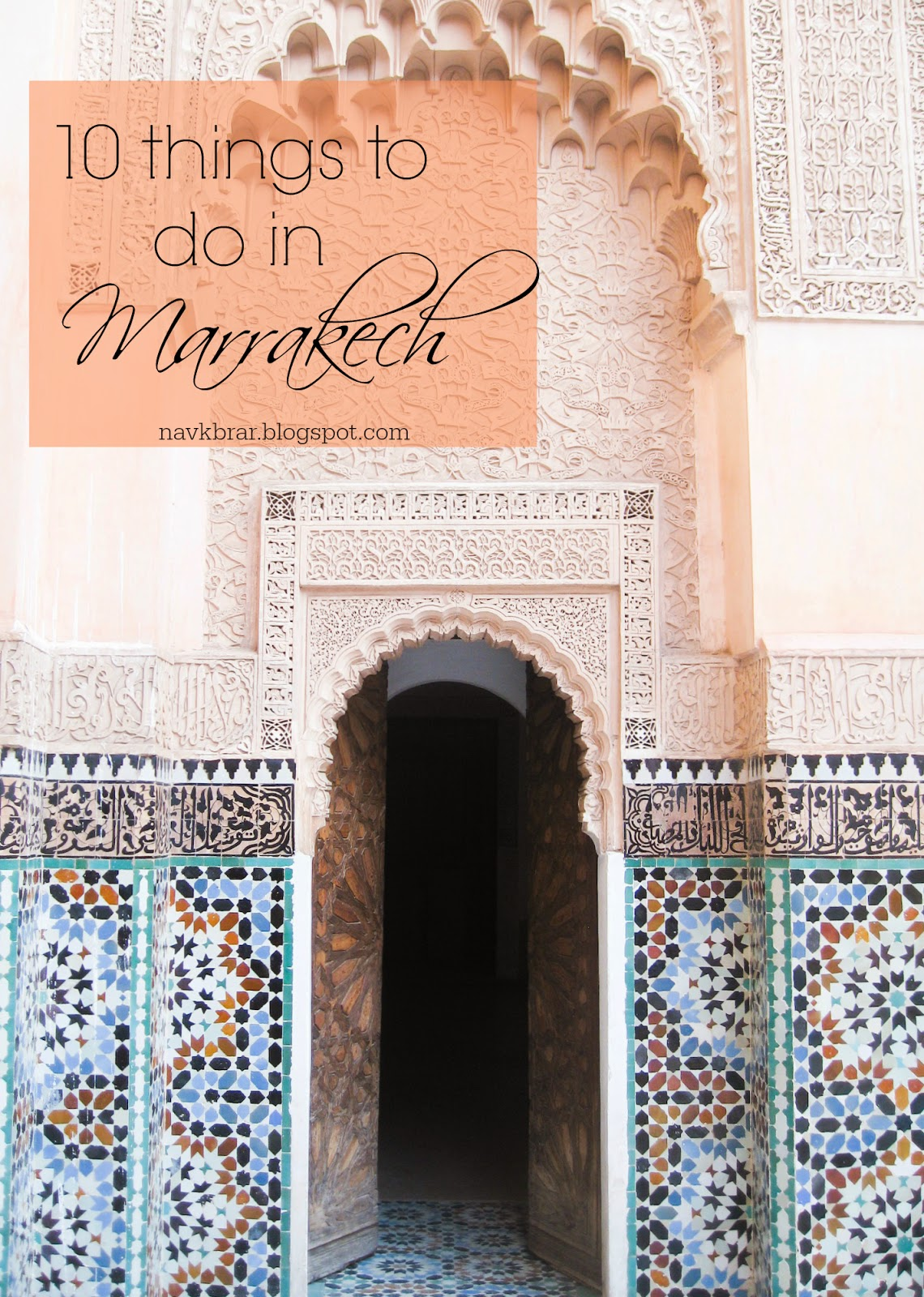 Travel ideas -10 things to do in Marrakech, Morocco (Moroccan tile work and architecure)