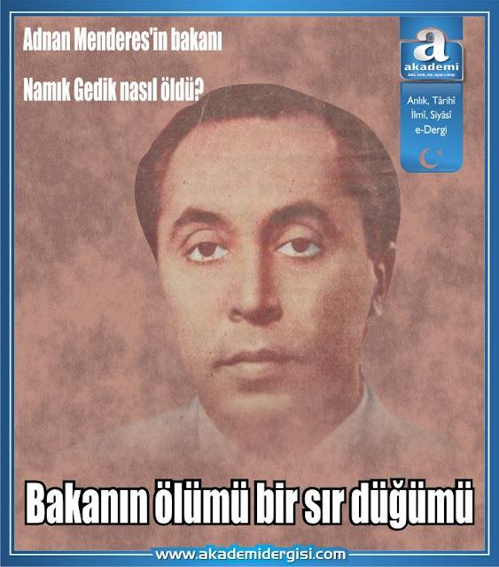 Bakanın ölümü bir sır düğümü; Adnan Menderes'in bakanı Namık Gedik nasıl öldü?