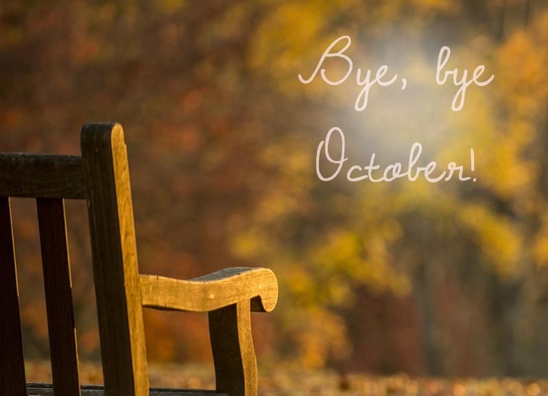 Bye, bye October!
