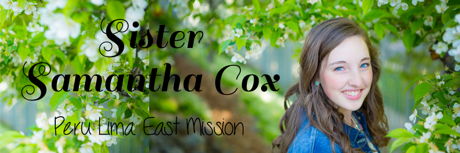 Sister Samantha Cox:  Peru Lima East Mission