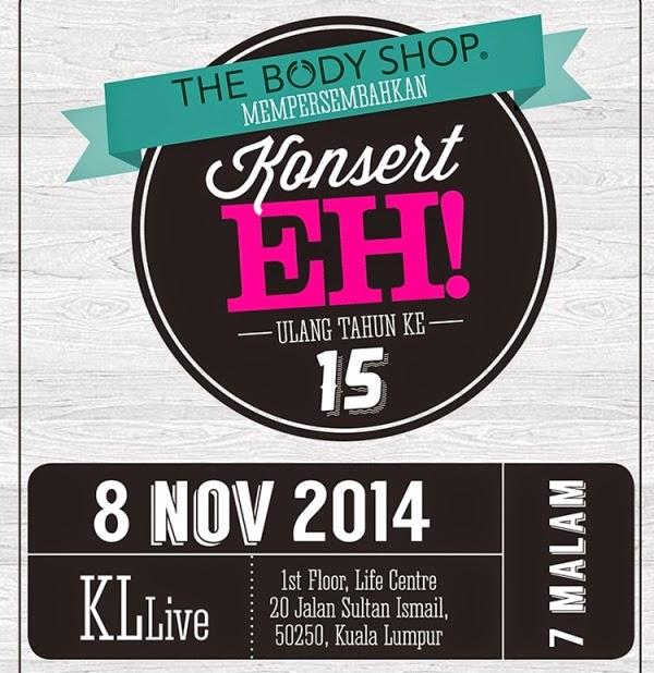 Giveaway, EH! Concert The Body Shop, Konsert EH! Ulang Tahun Ke 15 The Body Shop, The Body Shop, Konsert EH!, KL Live, Dayang, Adira, Hafiz, Misha Omar, Alyah, Forteen, Altimet, Lisa Surihani,
