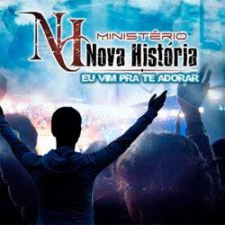 Ministério Nova História - Eu Vim Pra Te Adorar 2011