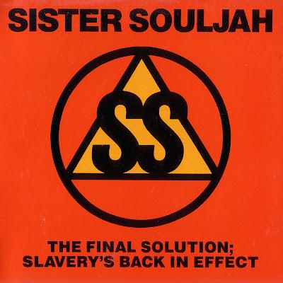 Sister Souljah – The Final Solution; Slavery's Back In Effect (CDS) (1991) (320 kbps)