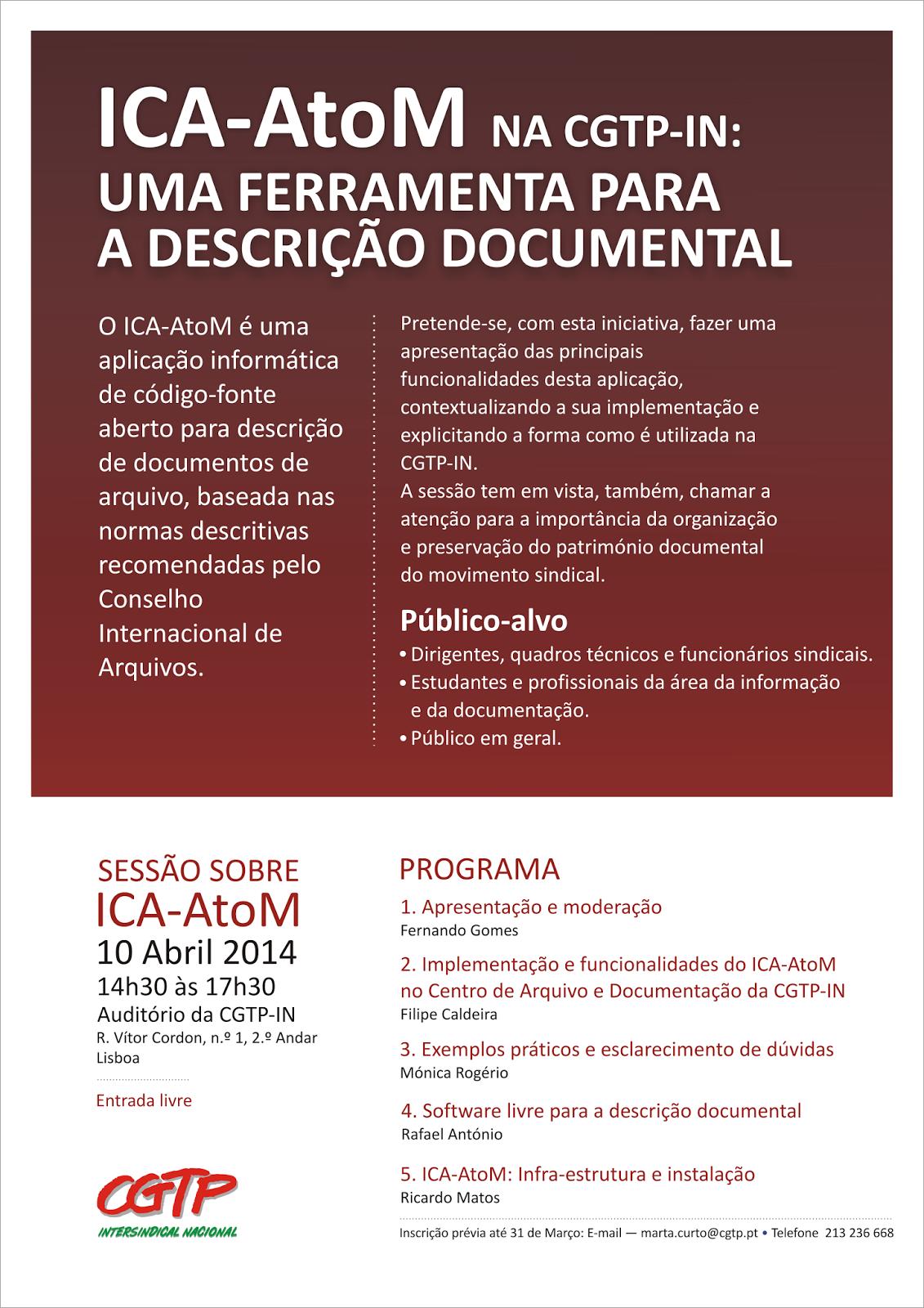 A sessão realiza-se dia 10 de Abril, pelas 14:30 horas, no Auditório da CGTP-IN - Rua Vítor Cordon, n.º 1, 2.º Andar, Lisboa.