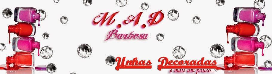 M.A.D BARBOSA UNHAS DECORADAS E MUITO MAIS...