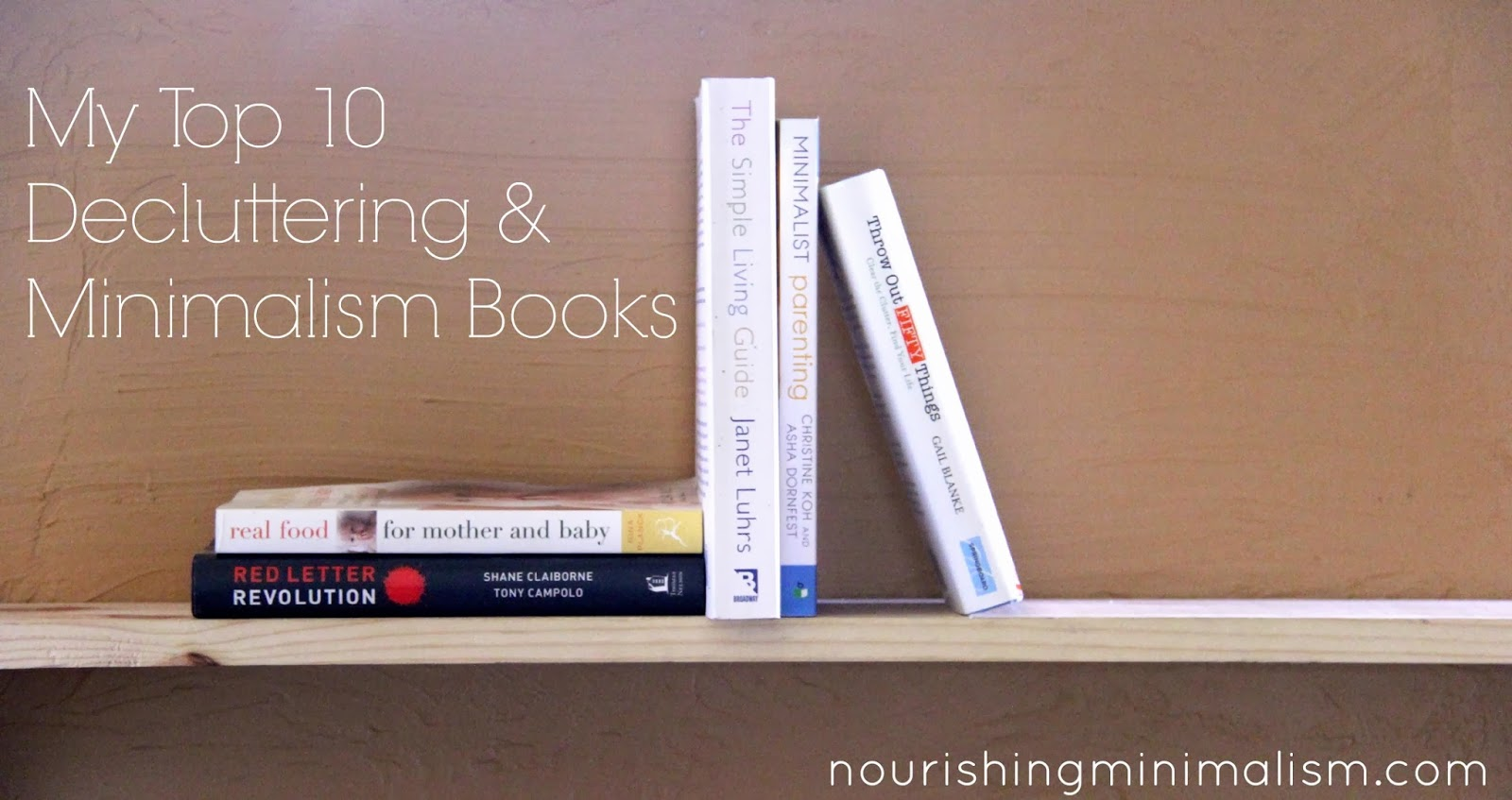 My top 10 decluttering and minimalism books nourishing for Best books on minimalism