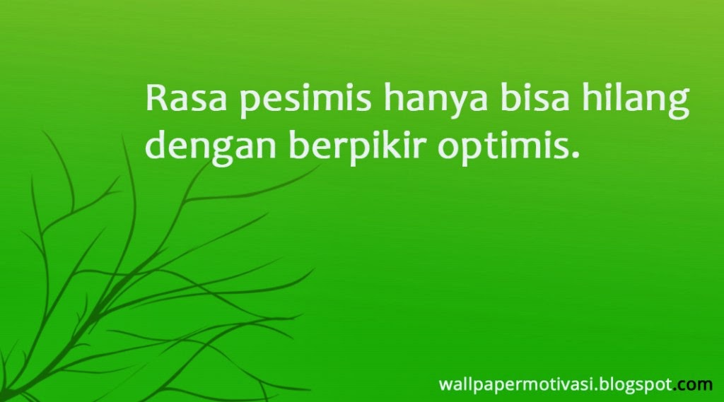 motivasimenghilangkan pesimis wallpaper - photo #3