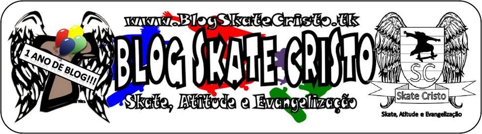 Blog Skate Cristo